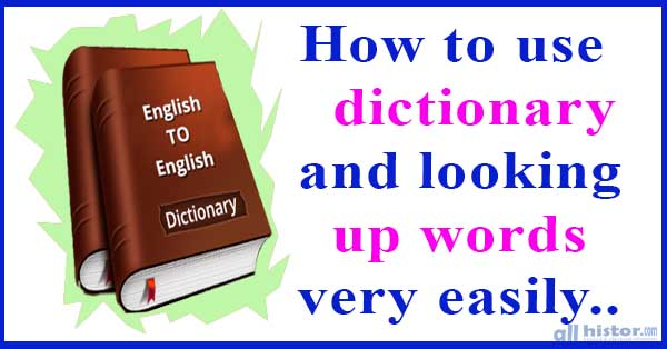 How to use dictionary and looking up words very easily